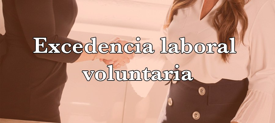 Excedencia laboral voluntaria