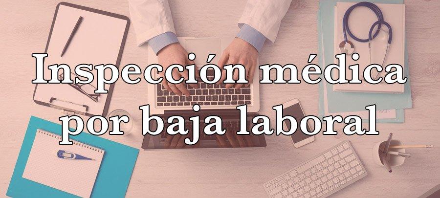 Inspección médica por baja laboral