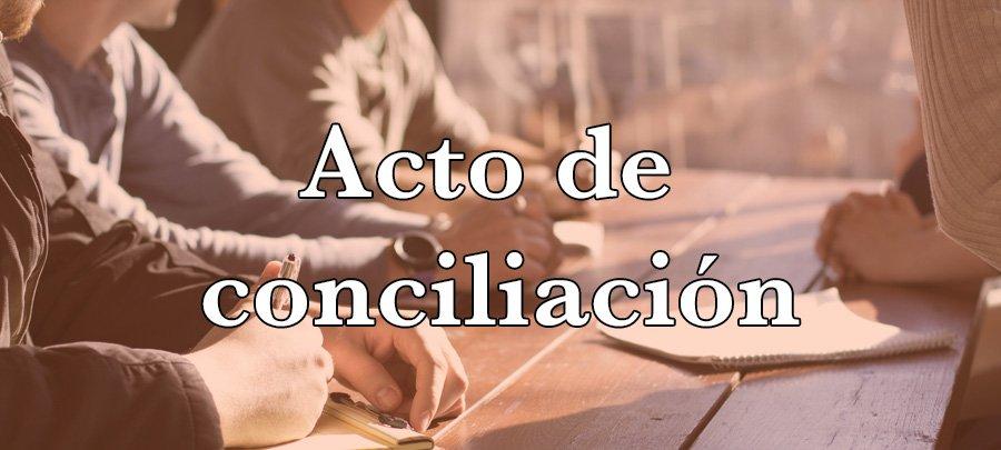 Acto de conciliación laboral